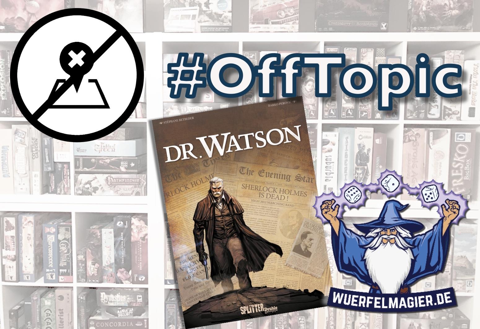 Offtopic Rezension Dr Watson Splitter Verlag Wuerfelmagier Würfelmagier